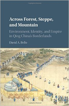 Book: Across Forest, Steppe and Mountain: Environment, Identity and Empire in Qing China's Borderlands
